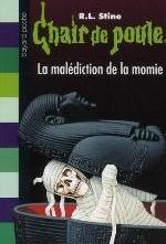 CHAIR DE POULE , TOME 01 - LA MALEDICTION DE LA MOMIE